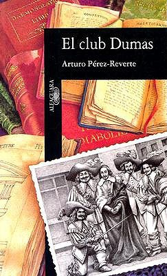 El Club Dumas by Arturo Pérez-Reverte