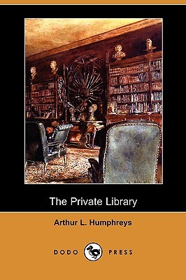 The Private Library by Arthur Humphreys
