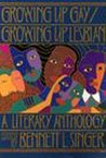 Growing Up Gay/Lesbian: A Literary Anthology