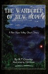 The Wanderer of New Hope by R.T. Crowley