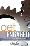 Get Engaged: Using Your Company's Publication to Nurture Customer Relationships and Drive Bottom-Line Results
