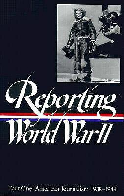 Reporting World War II Vol. 1 by Samuel Hynes