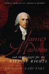 James Madison and the Struggle for the Bill of Rights (Pivotal Moments in American History)