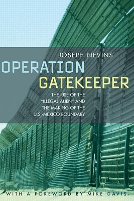 Operation Gatekeeper by Joseph Nevins