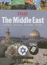 The Middle East: The History, the Conflict, the Culture, the Faiths