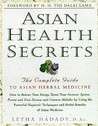 Asian Health Secrets: The Complete Guide to Asian Herbal Medicine