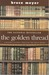 The Golden Thread:  A Reader's Journey Through The Great Books