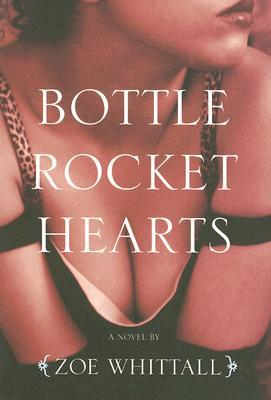 Bottle Rocket Hearts by Zoe Whittall