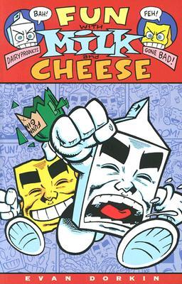 Fun with Milk and Cheese by Evan Dorkin