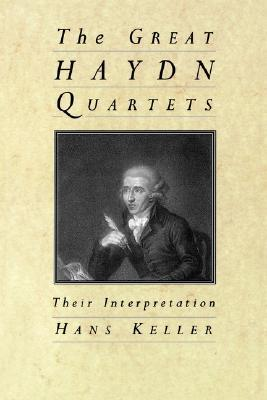 The Great Haydn Quartets: Their Interpretation
