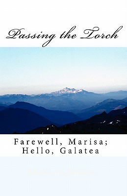 Passing the Torch: Farewell, Marisa; Hello, Galatea