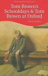 Tom Brown's Schooldays & Tom Brown at Oxford