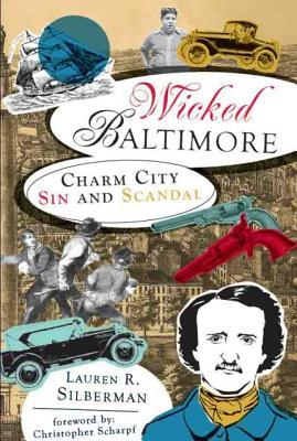 Wicked Baltimore by Lauren R. Silberman