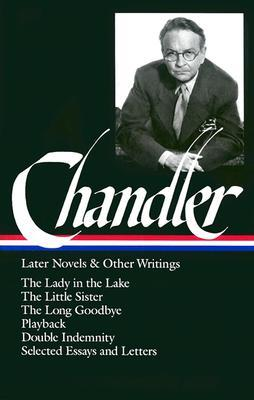 Later Novels and Other Writings by Raymond Chandler