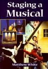Staging A Musical (Theatre Arts (Routledge Paperback))