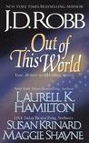 Out of this World (Includes: In Death, #12.5; Immortal Witches, #4)