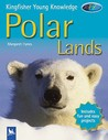 Polar Lands (Kingfisher Young Knowledge)