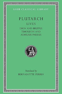 Dion and Brutus/Timoleon and Aemilius Paulus by Plutarch
