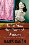 Tales From The Town Of Widows: And Chronicles Fom The Land Of Men
