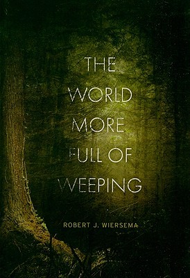 The World More Full of Weeping