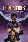 Iron Empires Volume 2: Sheva's War (Iron Empires)