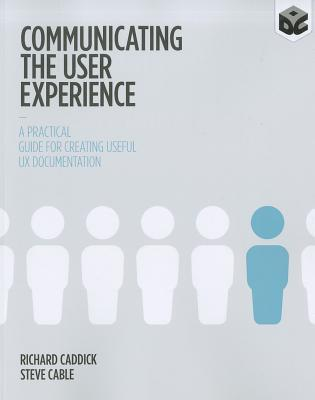 Communicating the User Experience by Richard Caddick