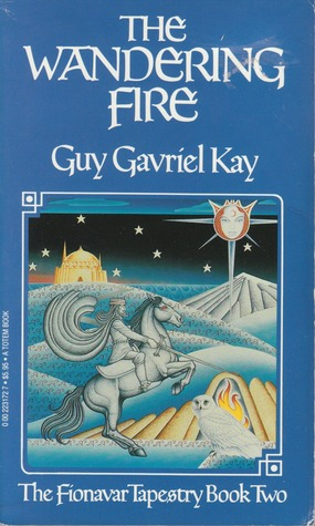 The Wandering Fire by Guy Gavriel Kay