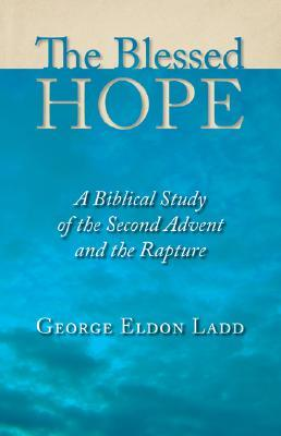 Blessed Hope by George Eldon Ladd