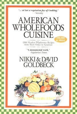 American Wholefoods Cuisine by Nikki Goldbeck