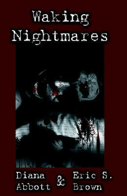 Waking Nightmares by Diana Abbott
