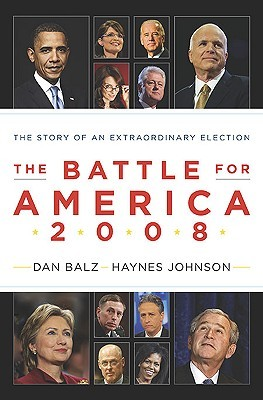 The Battle for America 2008 by Dan Balz
