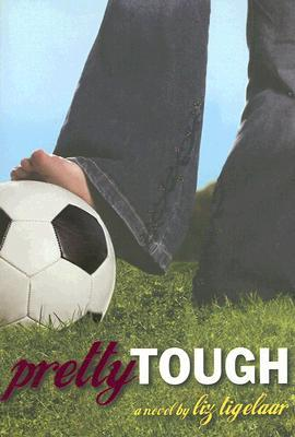 Pretty Tough by Liz Tigelaar