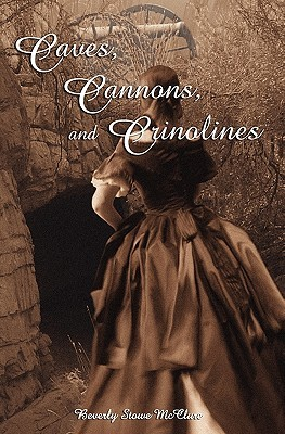Caves, Cannons and Crinolines by Beverly Stowe McClure