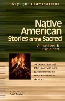 Native American Stories of the Sacred: Annotated & Explained