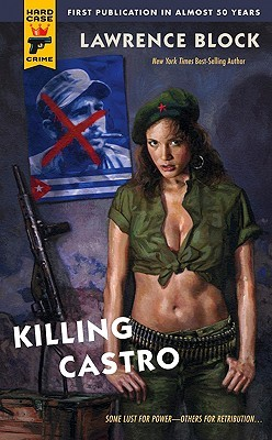 Killing Castro by Lawrence Block