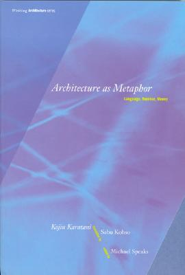 Architecture as Metaphor by Kojin Karatani