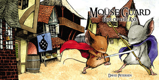 Mouse Guard: Rise of the Axe (Fall 1152, #3)