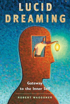 Lucid Dreaming by Robert Waggoner