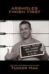 Assholes Finish First (Tucker Max, #2)
