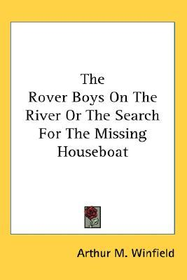 The Rover Boys on the River or the Search for the Missing Houseboat