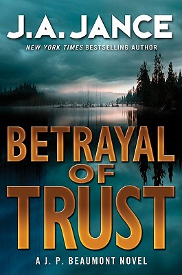 Betrayal of Trust by J.A. Jance