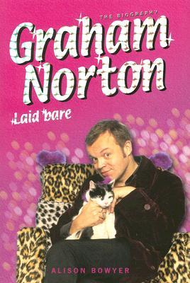 Graham Norton Laid Bare: The Biography