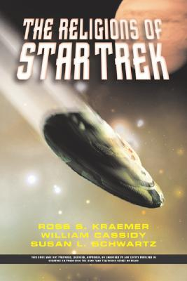 Religions Of Star Trek by Ross Shepard Kraemer