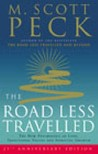 The Road Less Travelled: A New Psychology of Love, Traditional Values and Spiritual Growth by M. Scott Peck