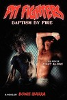 Pit Fighters: Baptism by Fire