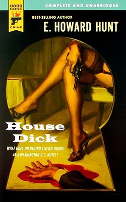 House Dick by Howard Hunt