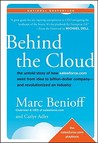 Behind the Cloud: The Untold Story of How salesforce.com Went from Idea to Billion-Dollar Company and Revolutionized an Industry