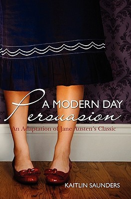 A Modern Day Persuasion by Kaitlin Saunders