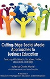 Cutting-Edge Social Media Approaches to Business Education: Teaching with Linkedin, Facebook, Twitter, Second Life, and Blogs (Hc)