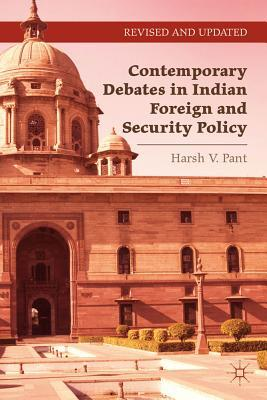 Contemporary Debates in Indian Foreign and Security Policy